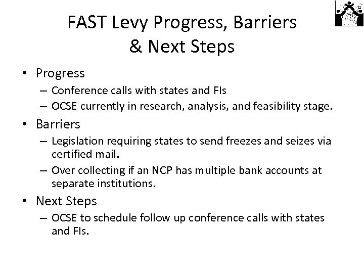 FAST Levy Progress, Barriers & Next Steps • Progress – Conference calls with states