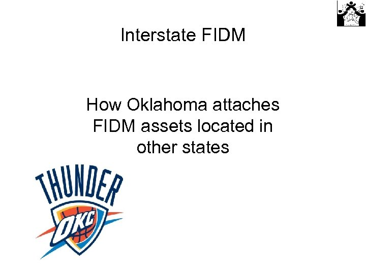 Interstate FIDM How Oklahoma attaches FIDM assets located in other states