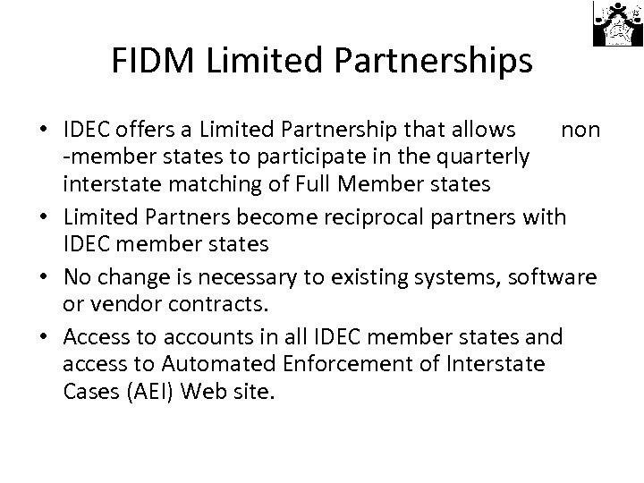 FIDM Limited Partnerships • IDEC offers a Limited Partnership that allows non -member states