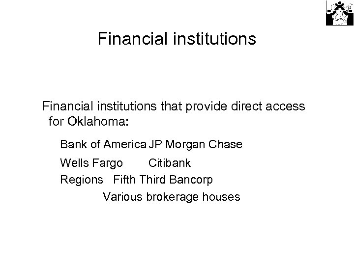 Financial institutions that provide direct access for Oklahoma: Bank of America JP Morgan Chase