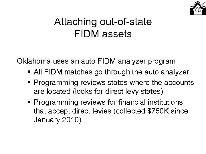 Attaching out-of-state FIDM assets Oklahoma uses an auto FIDM analyzer program § All FIDM
