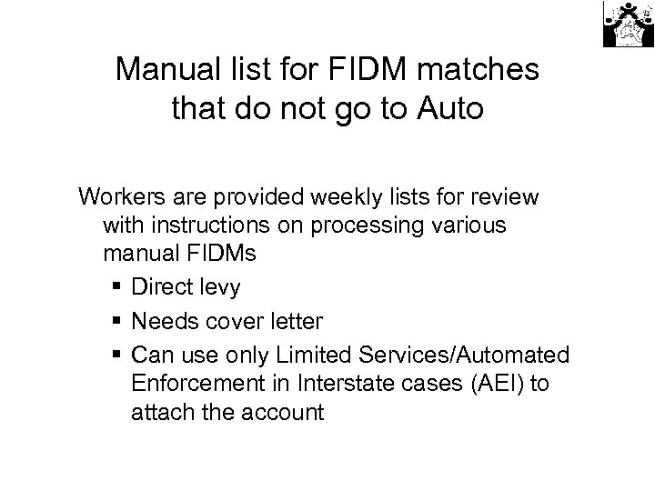 Manual list for FIDM matches that do not go to Auto Workers are provided