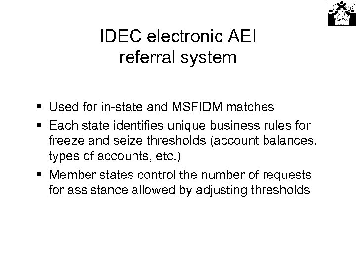 IDEC electronic AEI referral system § Used for in-state and MSFIDM matches § Each