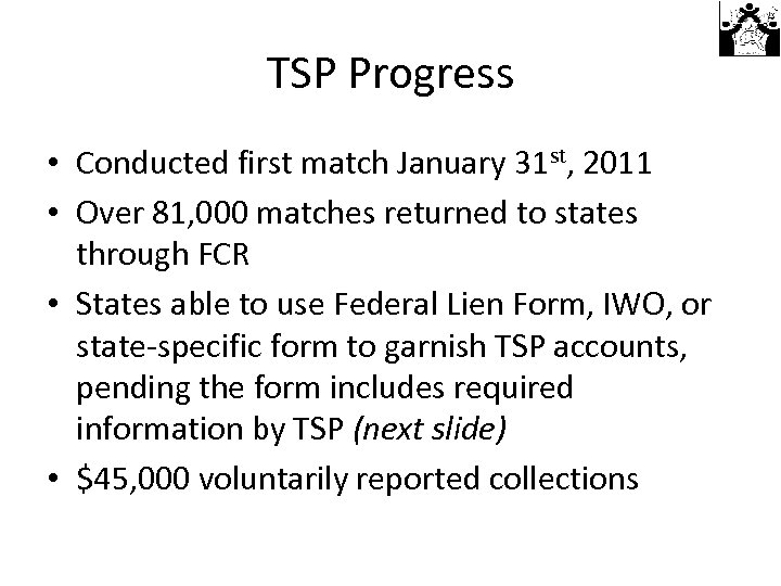 TSP Progress • Conducted first match January 31 st, 2011 • Over 81, 000