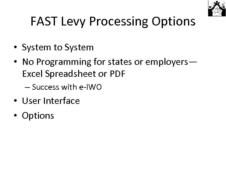 FAST Levy Processing Options • System to System • No Programming for states or