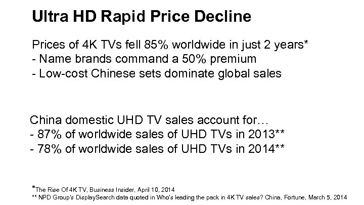 Ultra HD Rapid Price Decline Prices of 4 K TVs fell 85% worldwide in