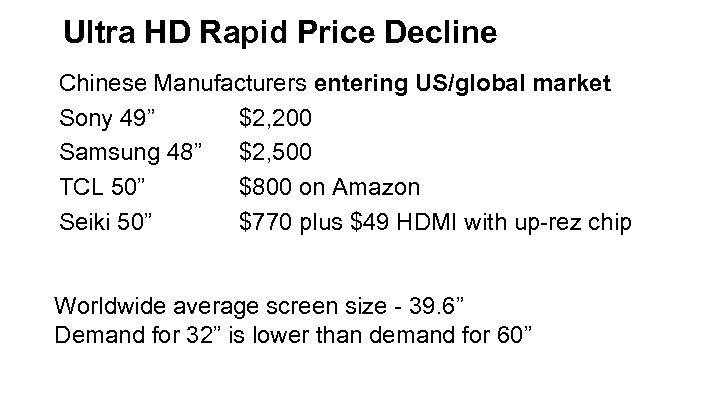 """Ultra HD Rapid Price Decline Chinese Manufacturers entering US/global market Sony 49"""" $2, 200"""