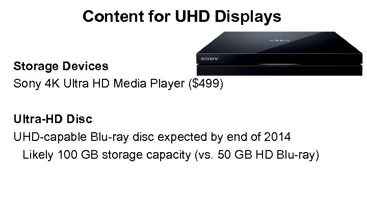 Content for UHD Displays Storage Devices Sony 4 K Ultra HD Media Player ($499)