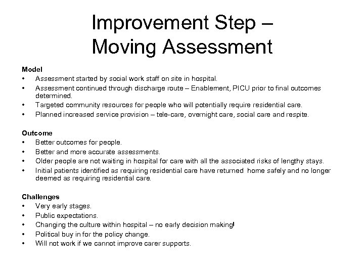Improvement Step – Moving Assessment Model • Assessment started by social work staff on