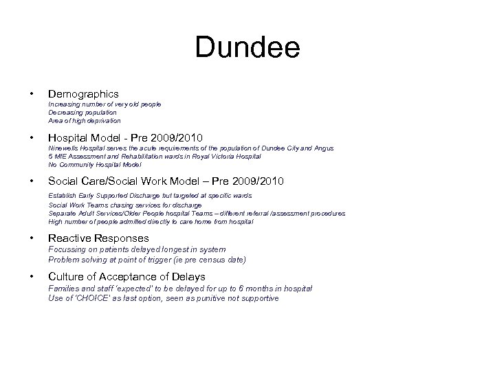 Dundee • Demographics Increasing number of very old people Decreasing population Area of high