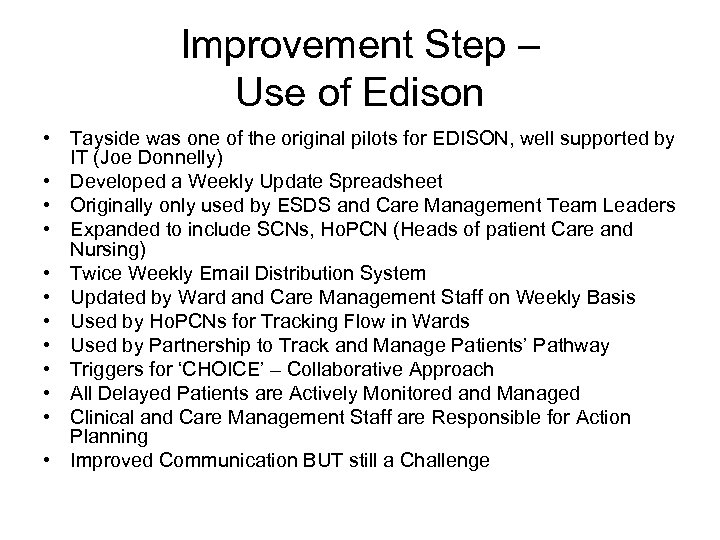 Improvement Step – Use of Edison • Tayside was one of the original pilots