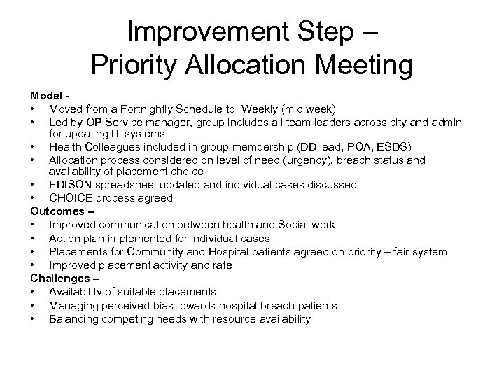 Improvement Step – Priority Allocation Meeting Model • Moved from a Fortnightly Schedule to