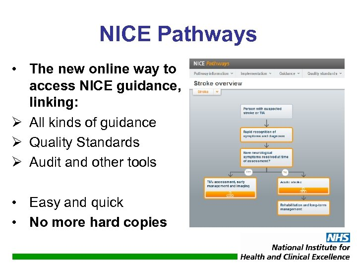 NICE Pathways • The new online way to access NICE guidance, linking: Ø All