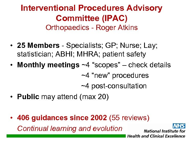 Interventional Procedures Advisory Committee (IPAC) Orthopaedics - Roger Atkins • 25 Members - Specialists;