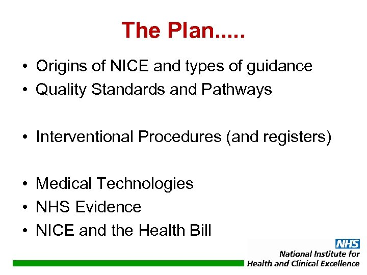 The Plan. . . • Origins of NICE and types of guidance • Quality