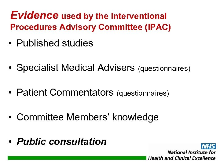 Evidence used by the Interventional Procedures Advisory Committee (IPAC) • Published studies • Specialist
