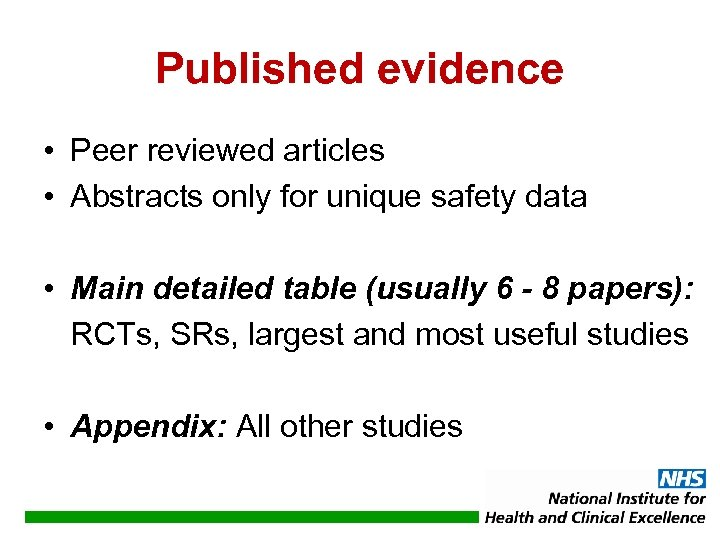 Published evidence • Peer reviewed articles • Abstracts only for unique safety data •