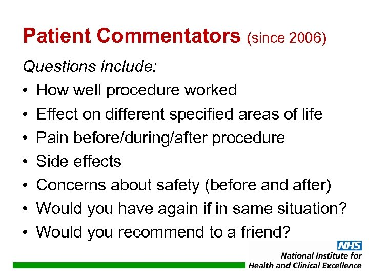 Patient Commentators (since 2006) Questions include: • How well procedure worked • Effect on