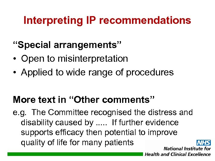 "Interpreting IP recommendations ""Special arrangements"" • Open to misinterpretation • Applied to wide range"