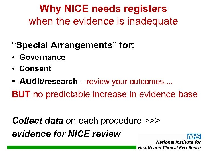 "Why NICE needs registers when the evidence is inadequate ""Special Arrangements"" for: • Governance"