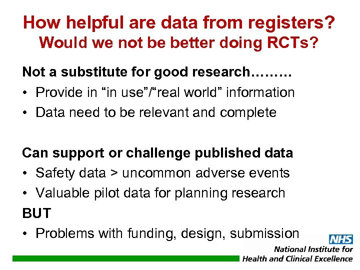 How helpful are data from registers? Would we not be better doing RCTs? Not