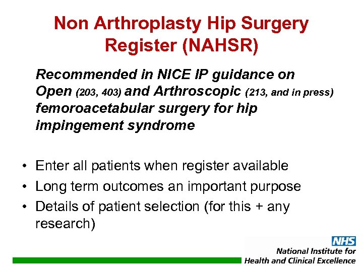 Non Arthroplasty Hip Surgery Register (NAHSR) Recommended in NICE IP guidance on Open (203,