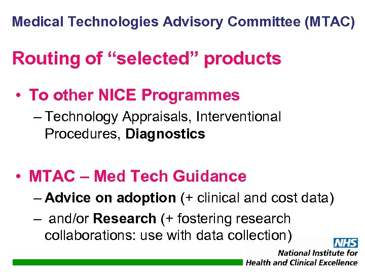 "Medical Technologies Advisory Committee (MTAC) Routing of ""selected"" products • To other NICE Programmes"