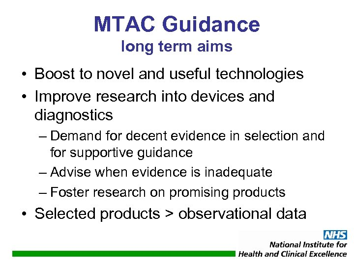 MTAC Guidance long term aims • Boost to novel and useful technologies • Improve