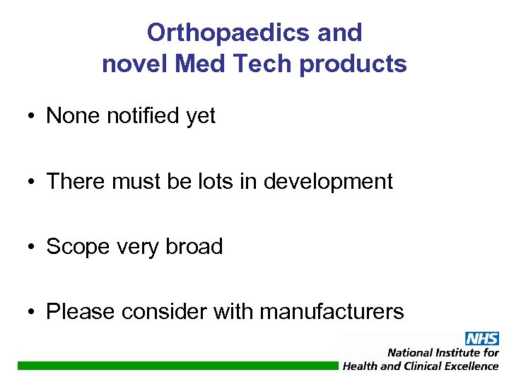 Orthopaedics and novel Med Tech products • None notified yet • There must be