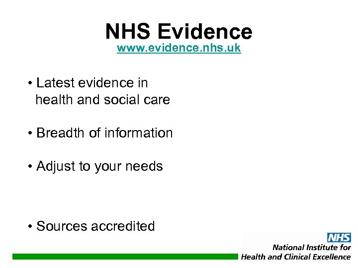 NHS Evidence www. evidence. nhs. uk • Latest evidence in health and social care
