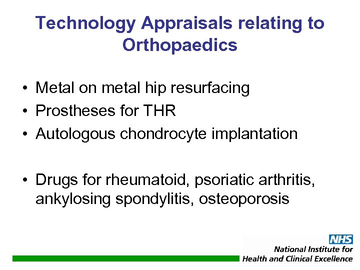 Technology Appraisals relating to Orthopaedics • Metal on metal hip resurfacing • Prostheses for
