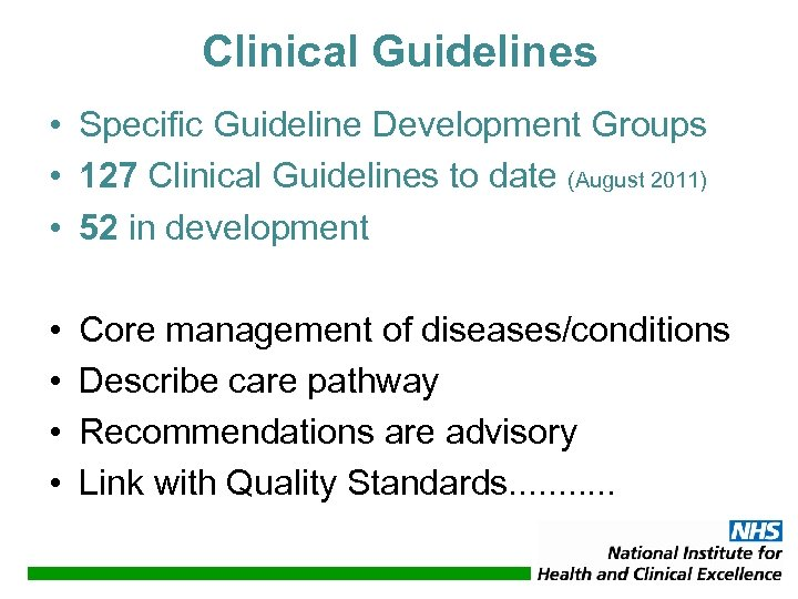 Clinical Guidelines • Specific Guideline Development Groups • 127 Clinical Guidelines to date (August