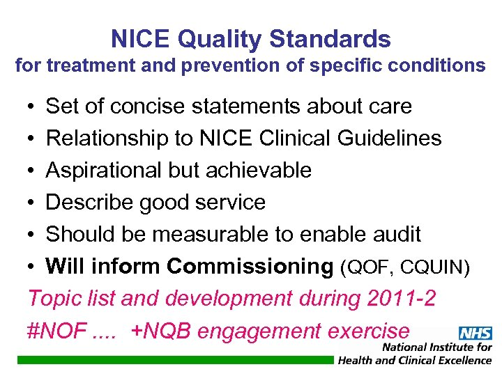 NICE Quality Standards for treatment and prevention of specific conditions • Set of concise