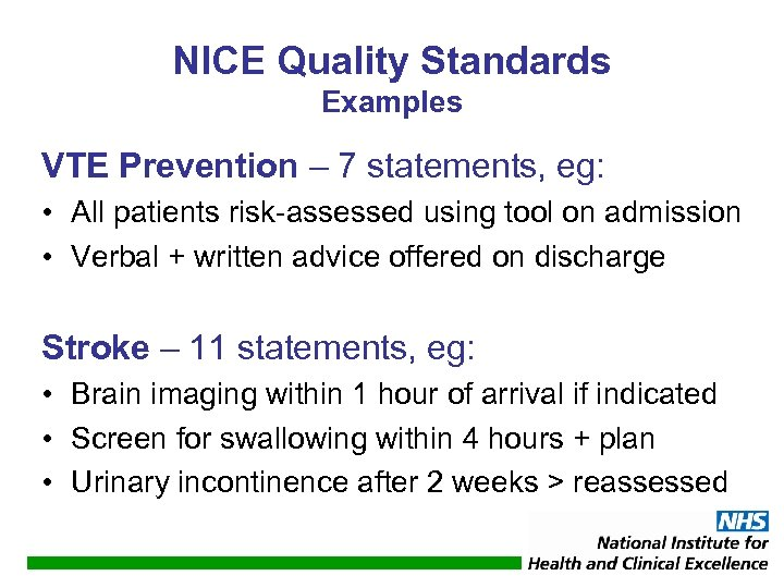 NICE Quality Standards Examples VTE Prevention – 7 statements, eg: • All patients risk-assessed
