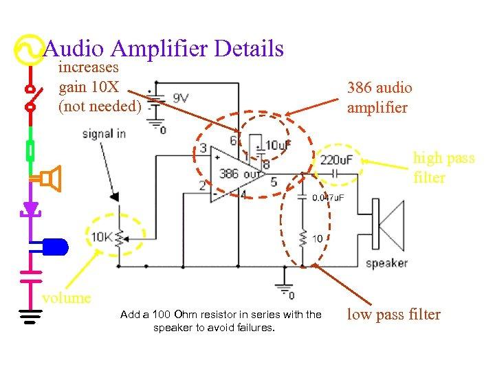 Audio Amplifier Details increases gain 10 X (not needed) 386 audio amplifier high pass