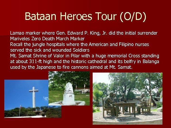 Bataan Heroes Tour (O/D) Lamao marker where Gen. Edward P. King, Jr. did the