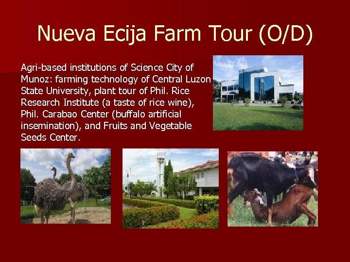 Nueva Ecija Farm Tour (O/D) Agri-based institutions of Science City of Munoz: farming technology