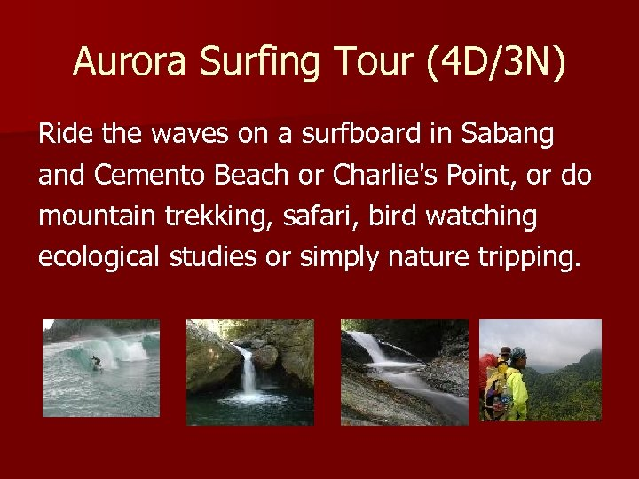 Aurora Surfing Tour (4 D/3 N) Ride the waves on a surfboard in Sabang