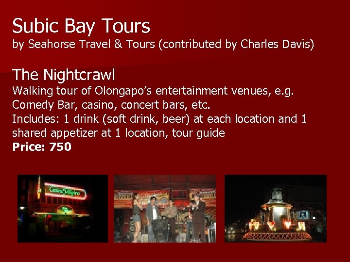 Subic Bay Tours by Seahorse Travel & Tours (contributed by Charles Davis) The Nightcrawl