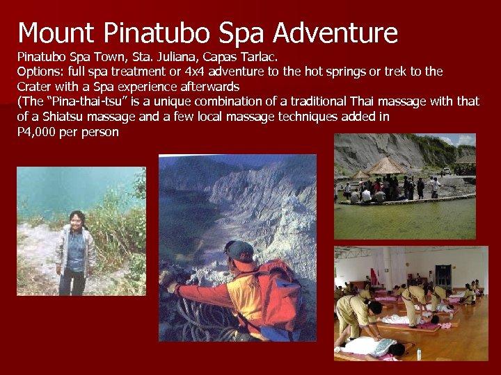 Mount Pinatubo Spa Adventure Pinatubo Spa Town, Sta. Juliana, Capas Tarlac. Options: full spa