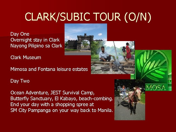 CLARK/SUBIC TOUR (O/N) Day One Overnight stay in Clark Nayong Pilipino sa Clark Museum