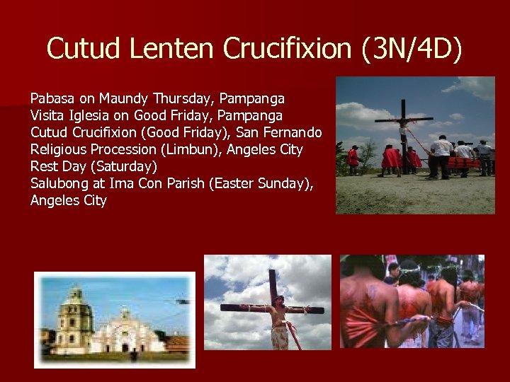 Cutud Lenten Crucifixion (3 N/4 D) Pabasa on Maundy Thursday, Pampanga Visita Iglesia on