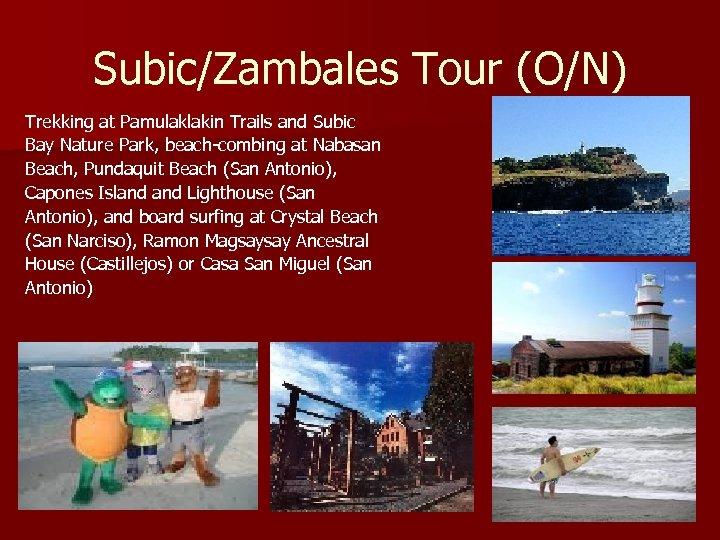 Subic/Zambales Tour (O/N) Trekking at Pamulaklakin Trails and Subic Bay Nature Park, beach-combing at