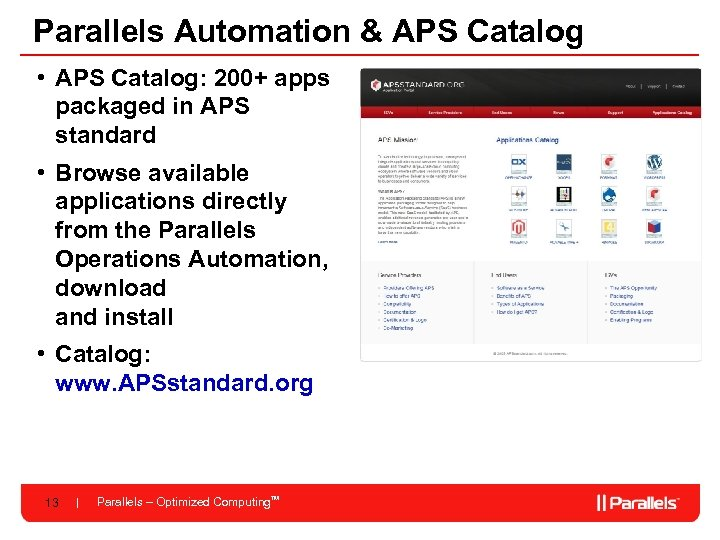 Parallels Automation & APS Catalog • APS Catalog: 200+ apps packaged in APS standard