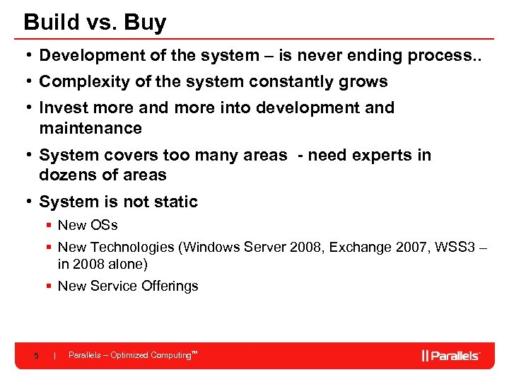 Build vs. Buy • Development of the system – is never ending process. .