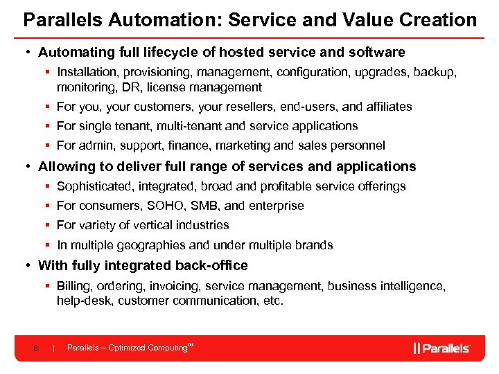 Parallels Automation: Service and Value Creation • Automating full lifecycle of hosted service and