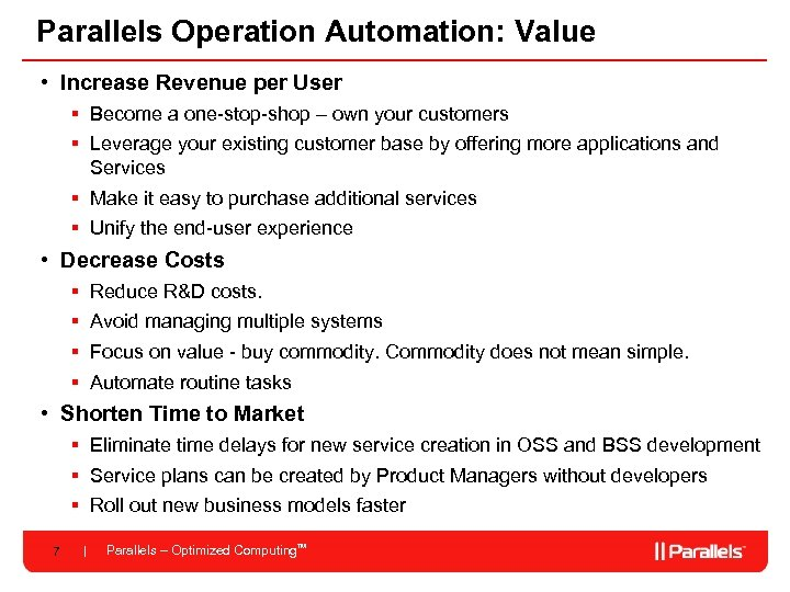 Parallels Operation Automation: Value • Increase Revenue per User § Become a one-stop-shop –