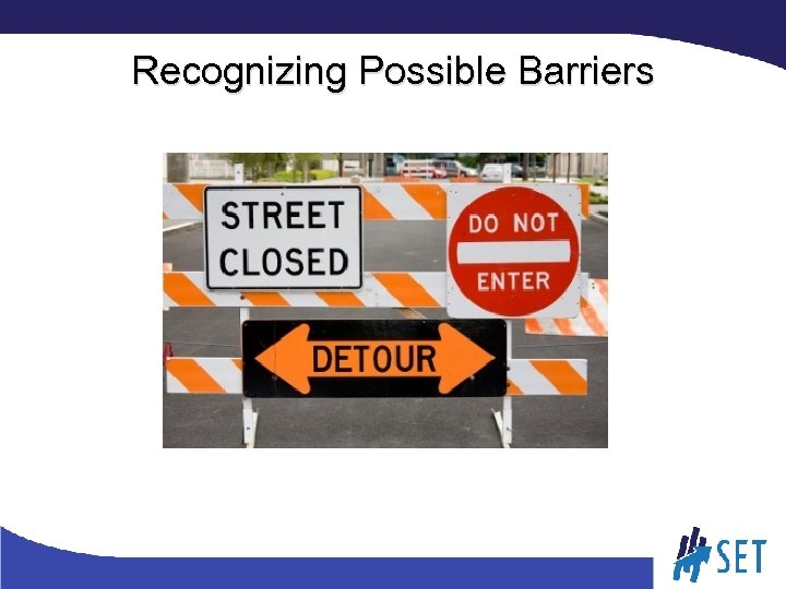 Recognizing Possible Barriers