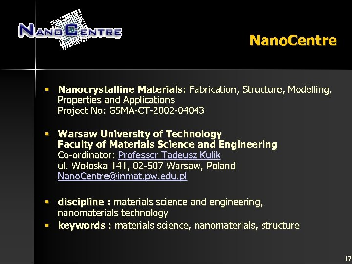 Nano. Centre § Nanocrystalline Materials: Fabrication, Structure, Modelling, Properties and Applications Project No: G