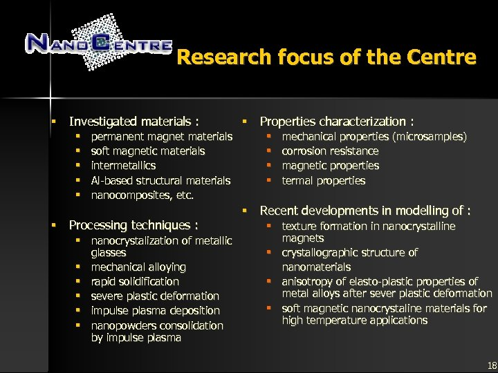 Research focus of the Centre § Investigated materials : § § § permanent magnet